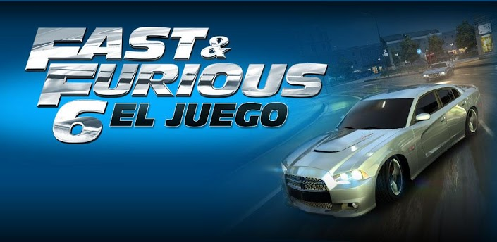 Ya disponible para descargar Fast &amp; Furious 6 para Android